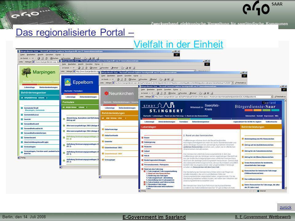 Zweckverband elektronische Verwaltung für saarländische Kommunen SAAR Berlin, den 14. Juli 20088. E-Government Wettbewerb E-Government im Saarland Das