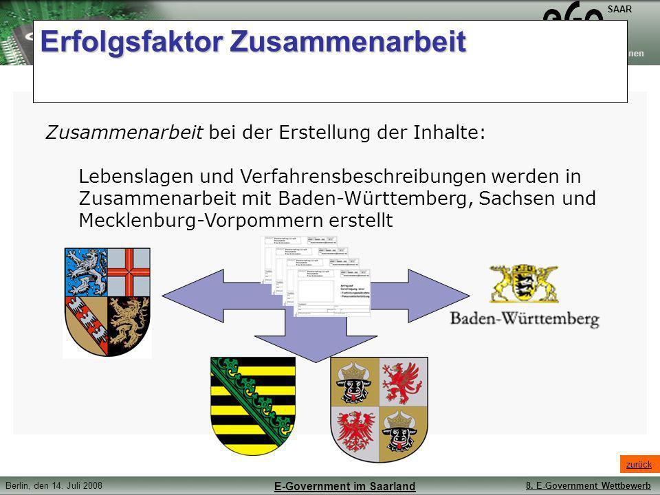 Zweckverband elektronische Verwaltung für saarländische Kommunen SAAR Berlin, den 14. Juli 20088. E-Government Wettbewerb E-Government im Saarland Erf