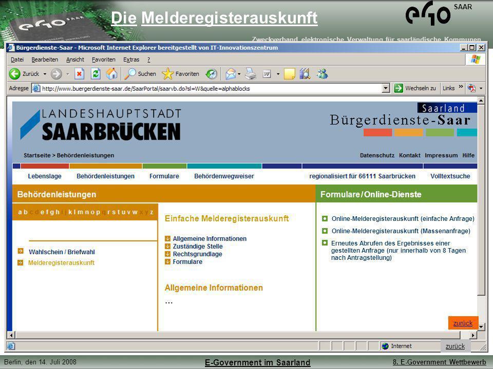 Zweckverband elektronische Verwaltung für saarländische Kommunen SAAR Berlin, den 14. Juli 20088. E-Government Wettbewerb E-Government im Saarland Die