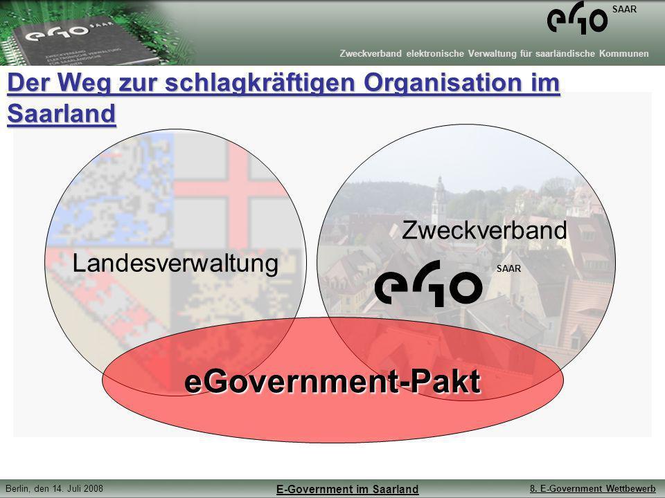Zweckverband elektronische Verwaltung für saarländische Kommunen SAAR Berlin, den 14. Juli 20088. E-Government Wettbewerb E-Government im Saarland Lan