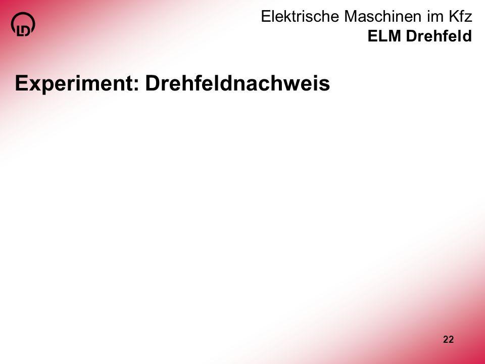 22 Elektrische Maschinen im Kfz ELM Drehfeld Experiment: Drehfeldnachweis