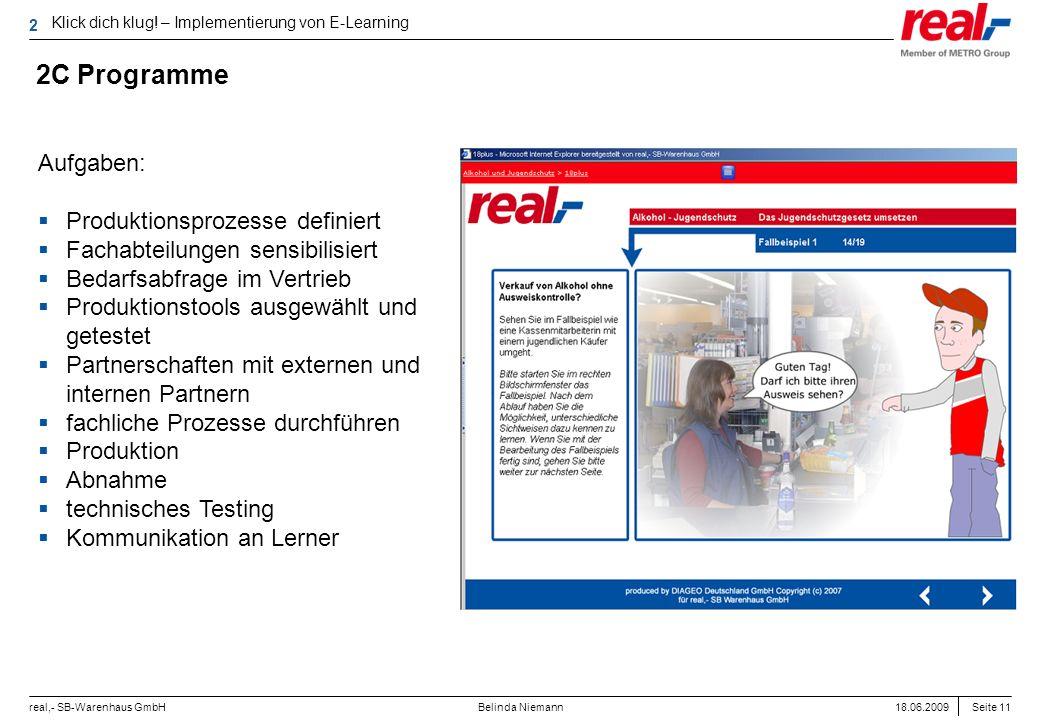 Seite 11 real,- SB-Warenhaus GmbH 18.06.2009 Belinda Niemann Aufgaben: Produktionsprozesse definiert Fachabteilungen sensibilisiert Bedarfsabfrage im