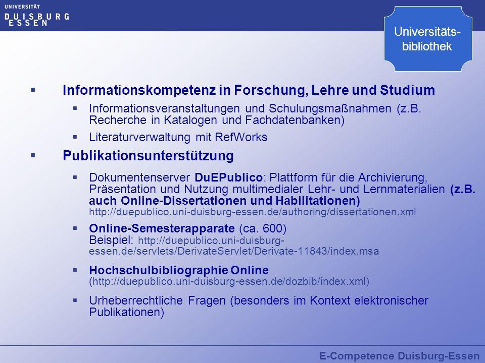 E-Competence Duisburg-Essen Informationskompetenz in Forschung, Lehre und Studium Informationsveranstaltungen und Schulungsmaßnahmen (z.B. Recherche i