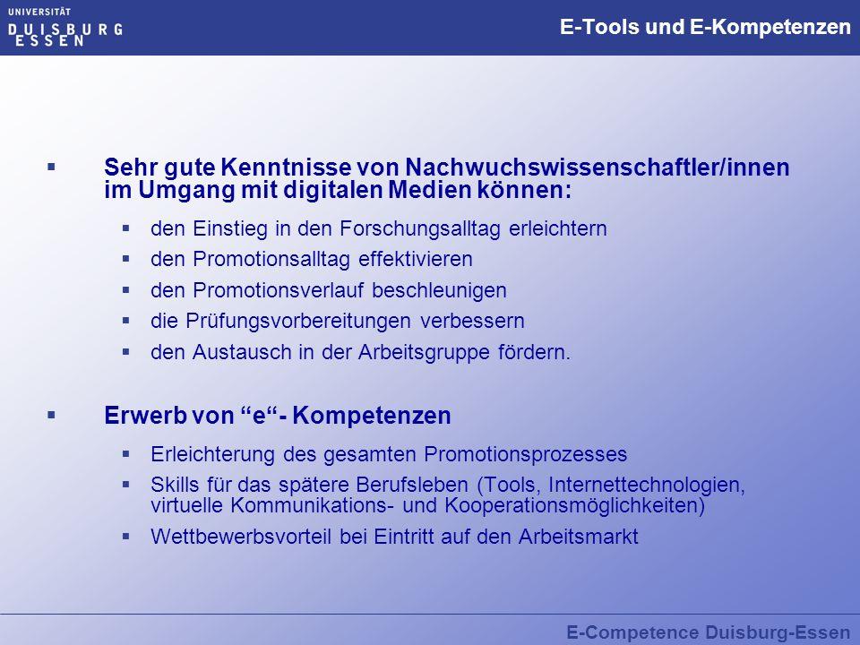 E-Competence Duisburg-Essen E-Tools und E-Kompetenzen Sehr gute Kenntnisse von Nachwuchswissenschaftler/innen im Umgang mit digitalen Medien können: d