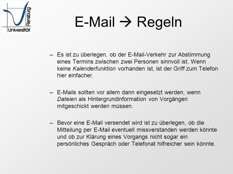 E-Mail Regeln –Es ist zu überlegen, ob der E-Mail-Verkehr zur Abstimmung eines Termins zwischen zwei Personen sinnvoll ist. Wenn keine Kalenderfunktio