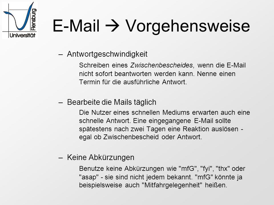 E-Mail Vorgehensweise –Antwortgeschwindigkeit Schreiben eines Zwischenbescheides, wenn die E-Mail nicht sofort beantworten werden kann. Nenne einen Te