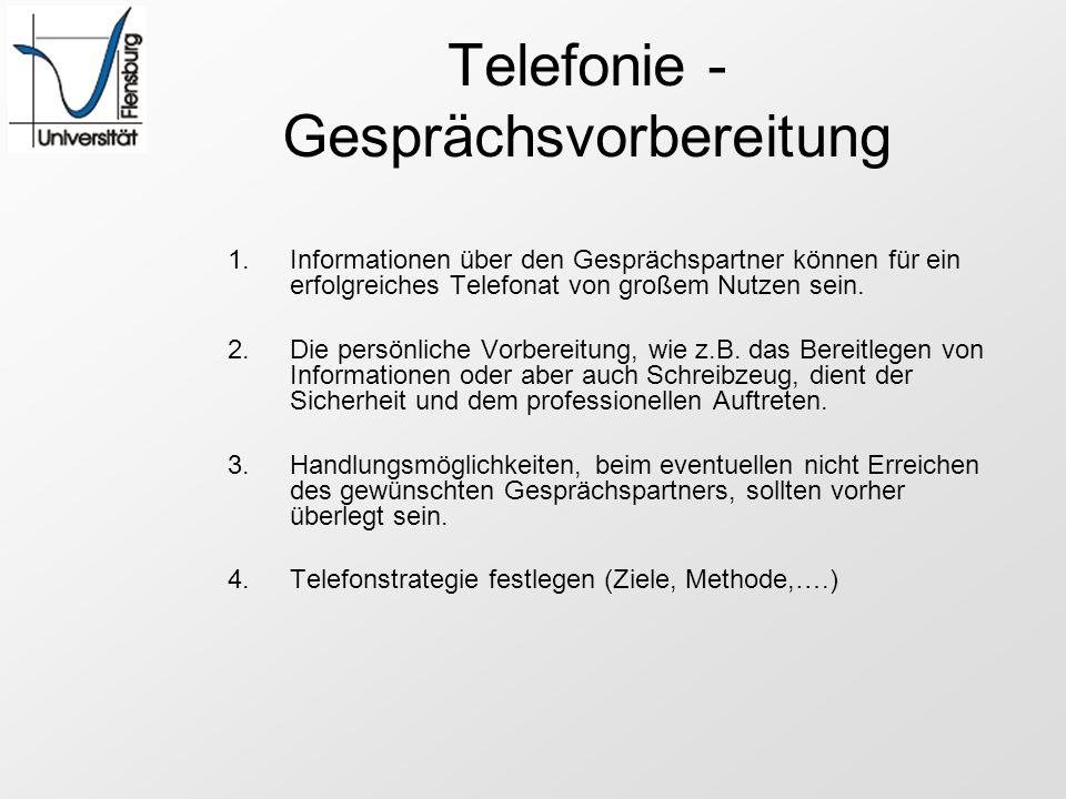 Telefonie - Gesprächsvorbereitung 1.Informationen über den Gesprächspartner können für ein erfolgreiches Telefonat von großem Nutzen sein. 2.Die persö