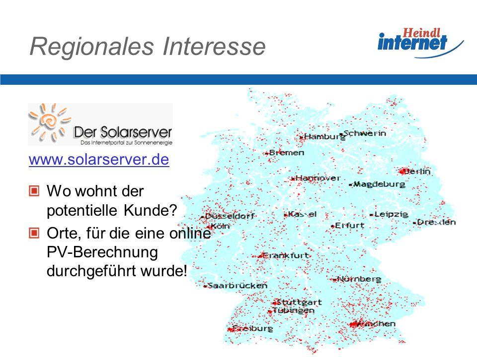 Regionales Interesse Wo wohnt der potentielle Kunde? Orte, für die eine online PV-Berechnung durchgeführt wurde! www.solarserver.de