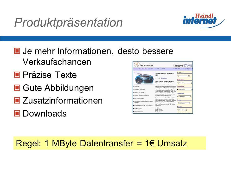 Produktpräsentation Je mehr Informationen, desto bessere Verkaufschancen Präzise Texte Gute Abbildungen Zusatzinformationen Downloads Regel: 1 MByte D