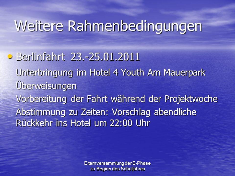 Weitere Rahmenbedingungen Berlinfahrt 23.-25.01.2011 Berlinfahrt 23.-25.01.2011 Unterbringung im Hotel 4 Youth Am Mauerpark Überweisungen Vorbereitung
