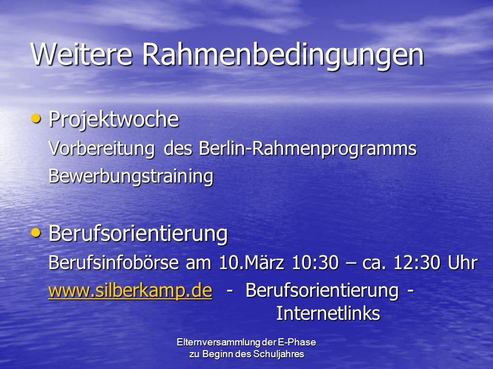 Weitere Rahmenbedingungen Projektwoche Projektwoche Vorbereitung des Berlin-Rahmenprogramms Bewerbungstraining Berufsorientierung Berufsorientierung B