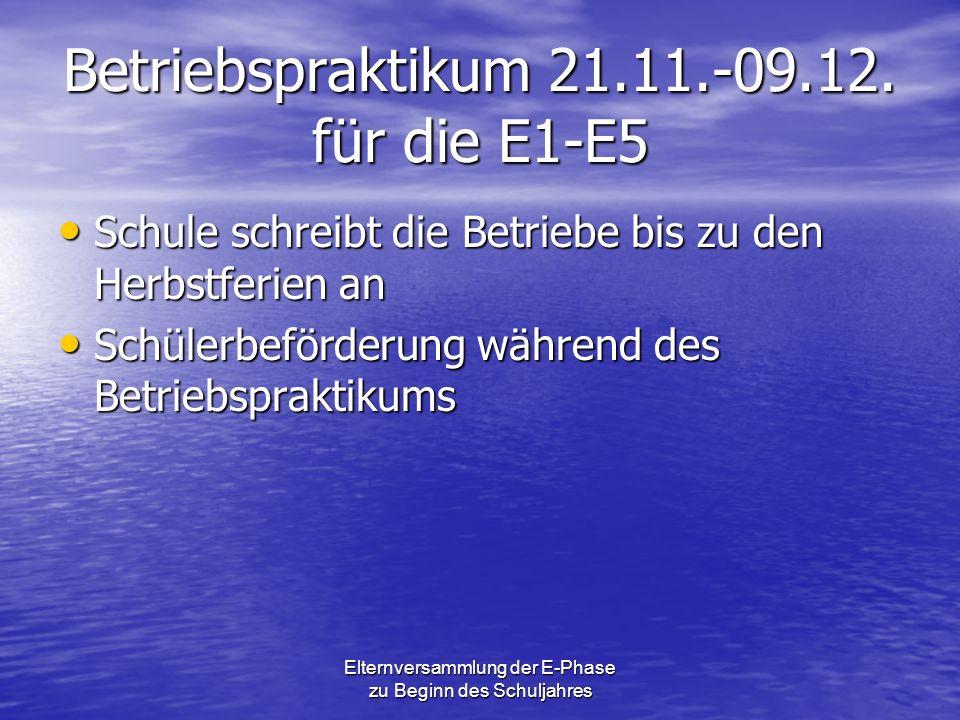 Betriebspraktikum 21.11.-09.12. für die E1-E5 Schule schreibt die Betriebe bis zu den Herbstferien an Schülerbeförderung während des Betriebspraktikum