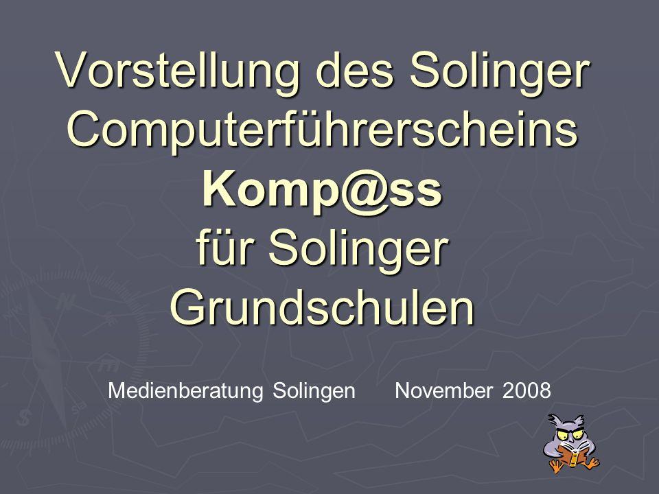 Vorstellung des Solinger Computerführerscheins Komp@ss für Solinger Grundschulen Medienberatung Solingen November 2008