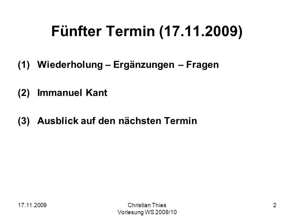 17.11.2009Christian Thies Vorlesung WS 2009/10 3 Die Fragen der Geschichtsphilosophie Die Grundfrage: Was darf ich hoffen.