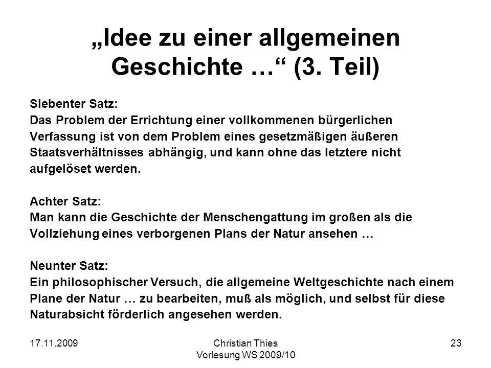17.11.2009Christian Thies Vorlesung WS 2009/10 23 Idee zu einer allgemeinen Geschichte … (3. Teil) Siebenter Satz: Das Problem der Errichtung einer vo