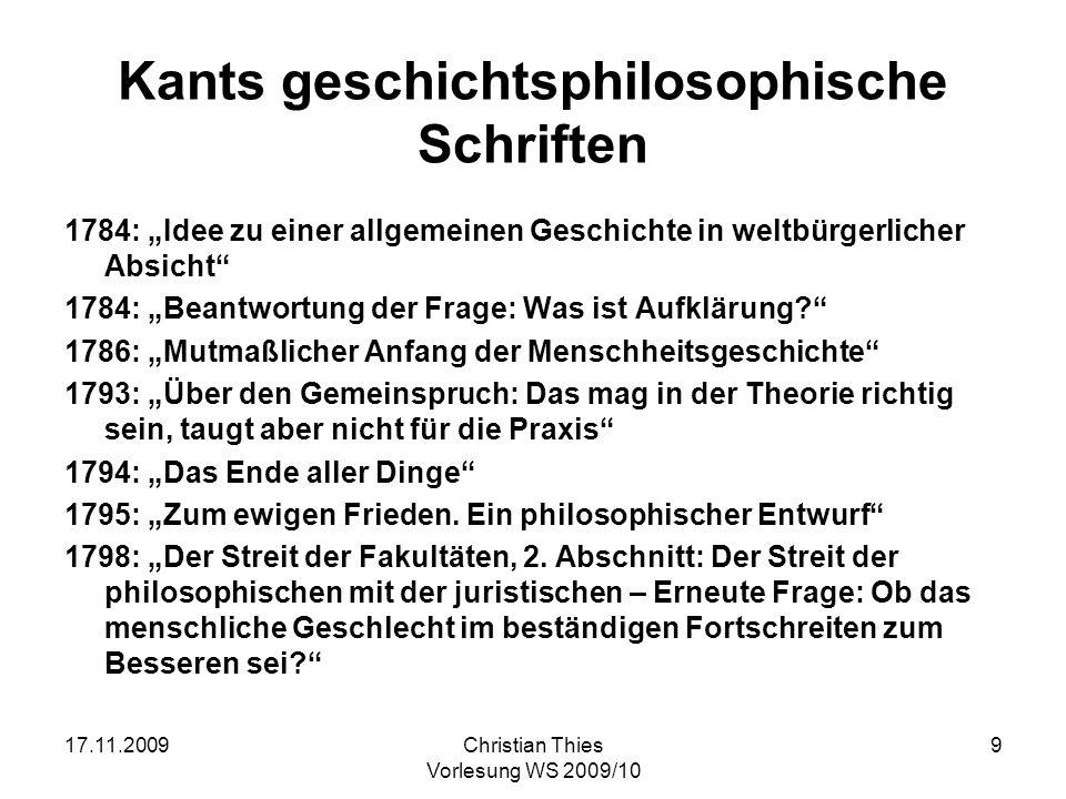 17.11.2009Christian Thies Vorlesung WS 2009/10 20 Erkenntnistheoretische Reflexionen Vorhersagen lässt sich die Geschichte eigentlich nicht.