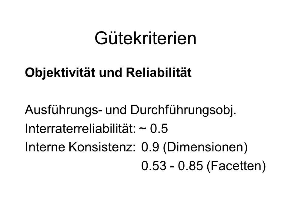 Gütekriterien Objektivität und Reliabilität Ausführungs- und Durchführungsobj.