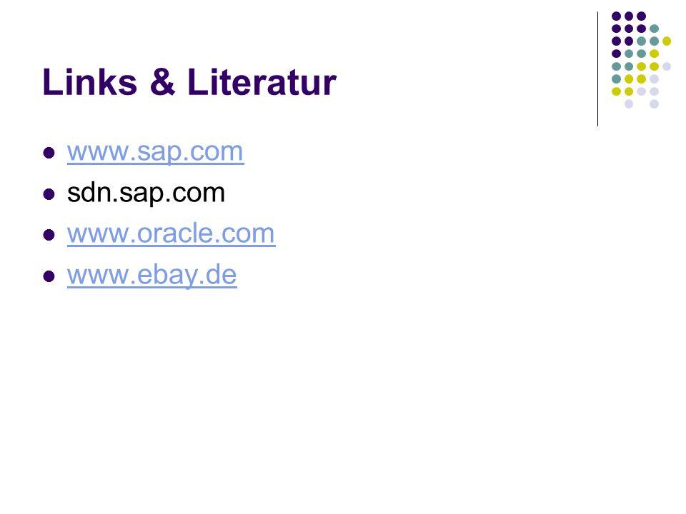 Links & Literatur www.sap.com sdn.sap.com www.oracle.com www.ebay.de