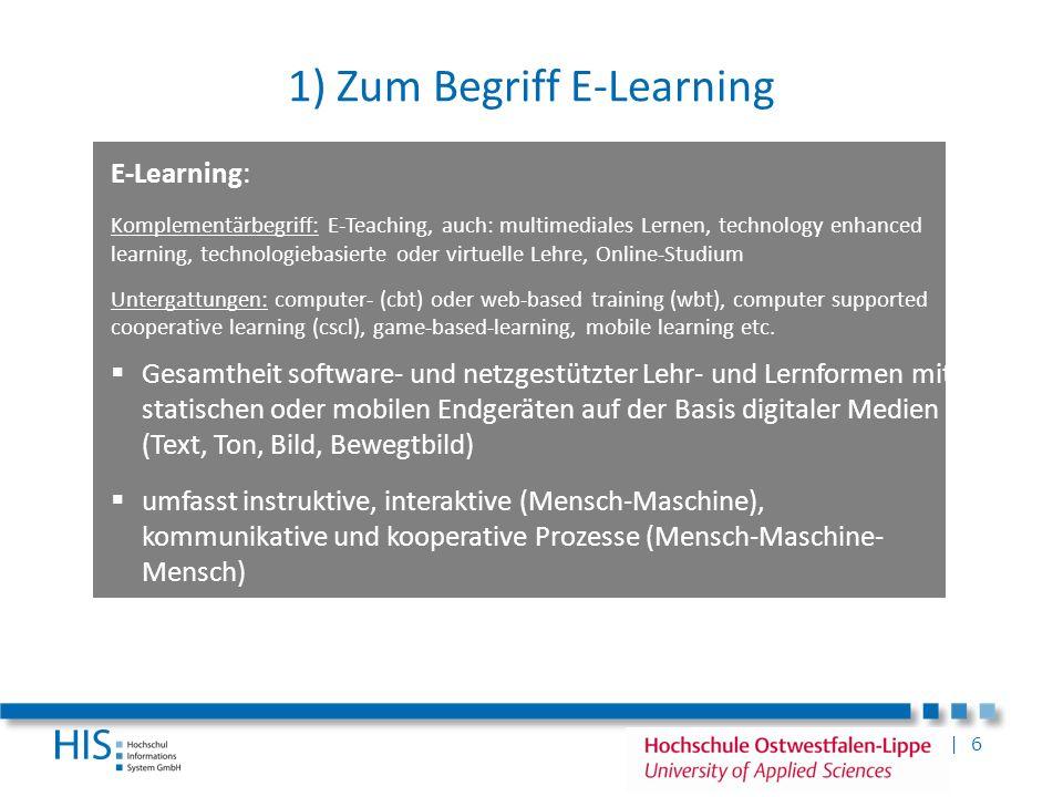 | 6 1) Zum Begriff E-Learning E-Learning: Komplementärbegriff: E-Teaching, auch: multimediales Lernen, technology enhanced learning, technologiebasier