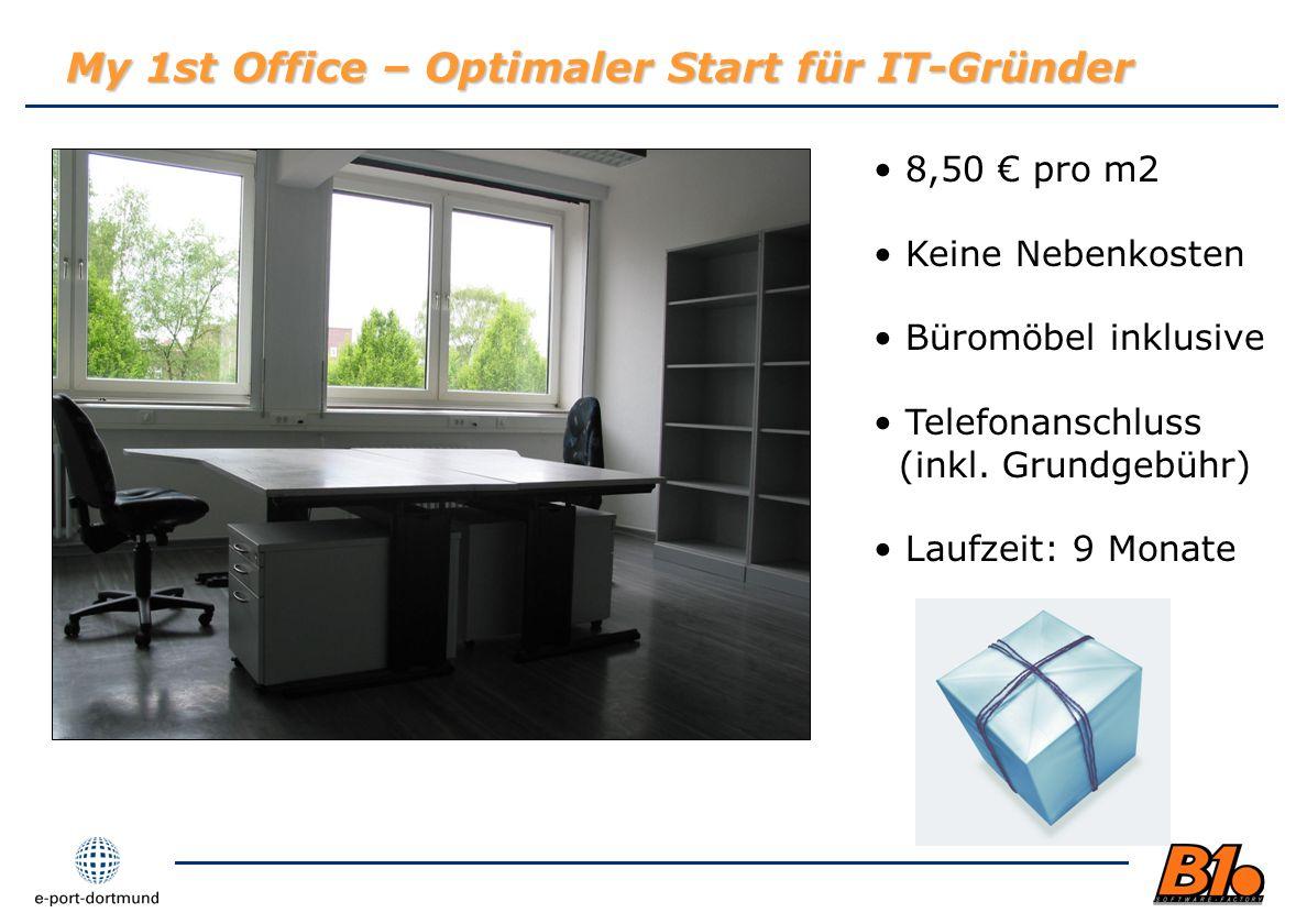 My 1st Office – Optimaler Start für IT-Gründer 8,50 pro m2 Keine Nebenkosten Büromöbel inklusive Telefonanschluss (inkl. Grundgebühr) Laufzeit: 9 Mona