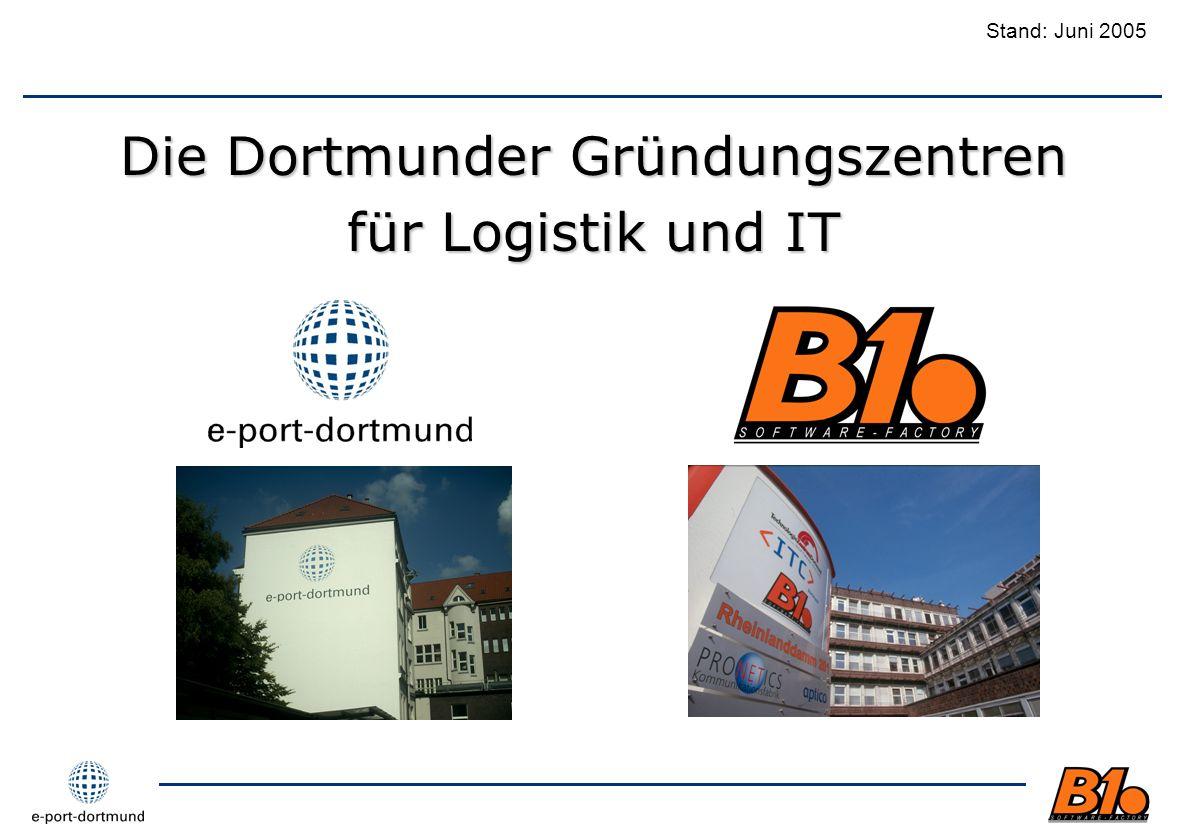 Die Dortmunder Gründungszentren für Logistik und IT Stand: Juni 2005