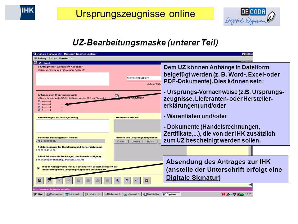 Ursprungszeugnisse online UZ-Bearbeitungsmaske (unterer Teil) Dem UZ können Anhänge in Dateiform beigefügt werden (z. B. Word-, Excel- oder PDF-Dokume