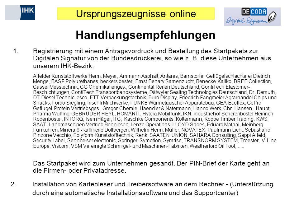 Ursprungszeugnisse online Handlungsempfehlungen 1.Registrierung mit einem Antragsvordruck und Bestellung des Startpakets zur Digitalen Signatur von de