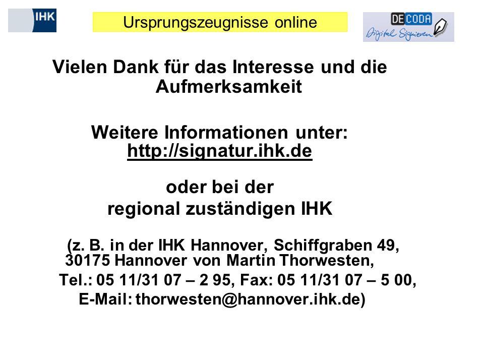 Ursprungszeugnisse online Vielen Dank für das Interesse und die Aufmerksamkeit Weitere Informationen unter: http://signatur.ihk.de oder bei der region