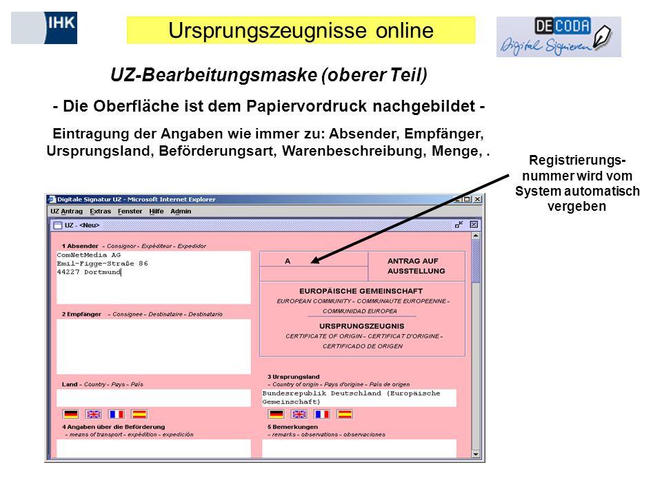 Ursprungszeugnisse online UZ-Bearbeitungsmaske (oberer Teil) - Die Oberfläche ist dem Papiervordruck nachgebildet - Eintragung der Angaben wie immer z