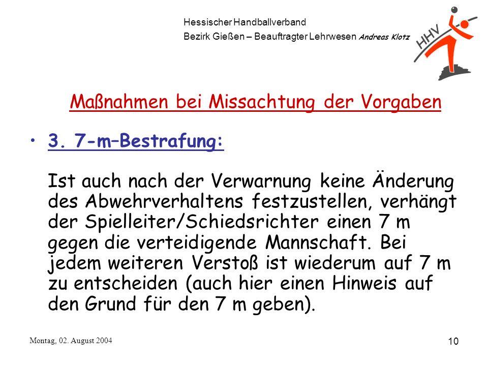 Hessischer Handballverband Bezirk Gießen – Beauftragter Lehrwesen Andreas Klotz Montag, 02. August 2004 10 3. 7-m–Bestrafung: Ist auch nach der Verwar