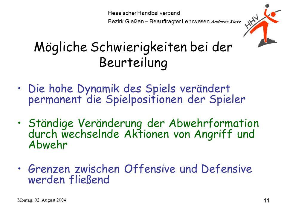 Hessischer Handballverband Bezirk Gießen – Beauftragter Lehrwesen Andreas Klotz Montag, 02. August 2004 11 Mögliche Schwierigkeiten bei der Beurteilun