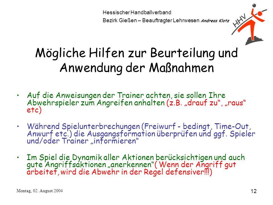 Hessischer Handballverband Bezirk Gießen – Beauftragter Lehrwesen Andreas Klotz Montag, 02. August 2004 12 Mögliche Hilfen zur Beurteilung und Anwendu