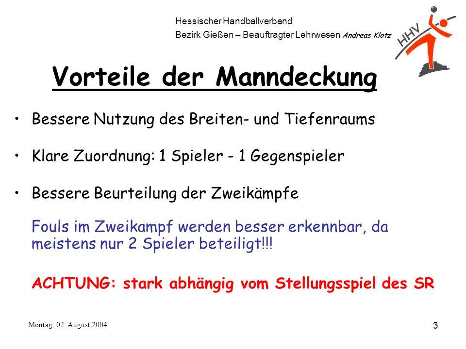Hessischer Handballverband Bezirk Gießen – Beauftragter Lehrwesen Andreas Klotz Montag, 02. August 2004 3 Bessere Nutzung des Breiten- und Tiefenraums