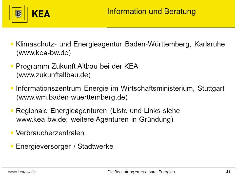 www.kea-bw.deDie Bedeutung erneuerbarer Energien40 Förderprogramme des Landes Übersicht Förderprogramme des Landes: EnergieSparCheck (Umweltministeriu