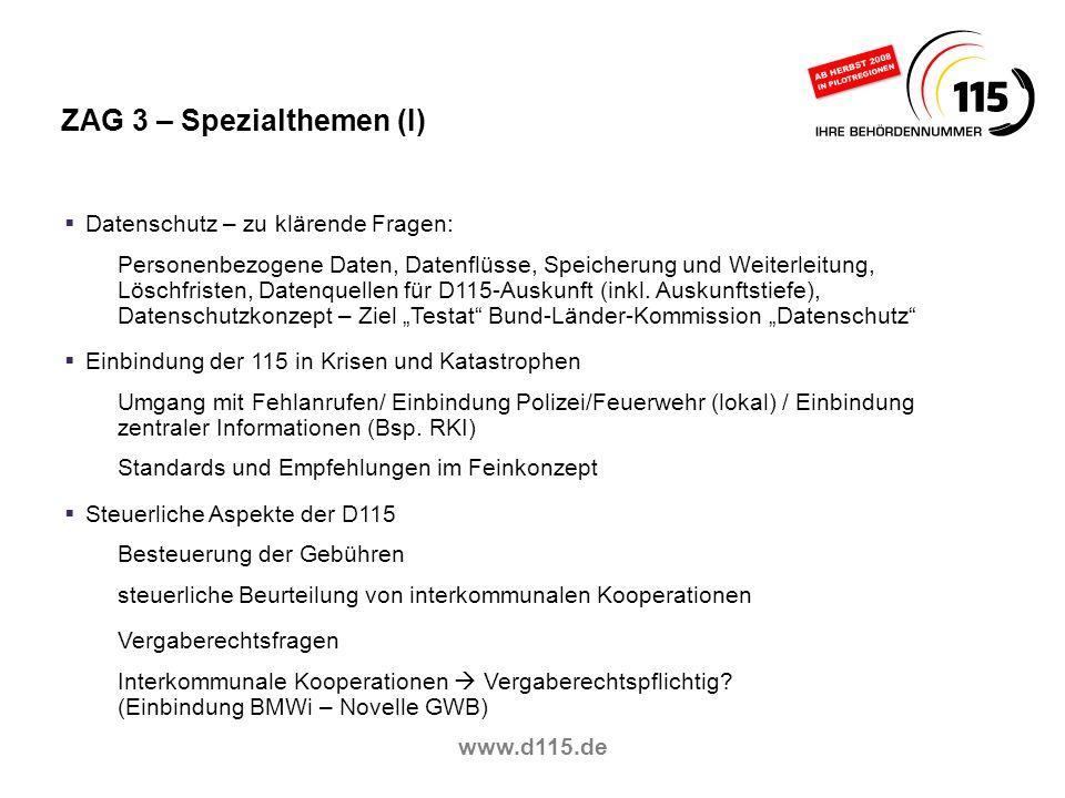 www.d115.de ZAG 3 – Spezialthemen (I) Datenschutz – zu klärende Fragen: Personenbezogene Daten, Datenflüsse, Speicherung und Weiterleitung, Löschfrist