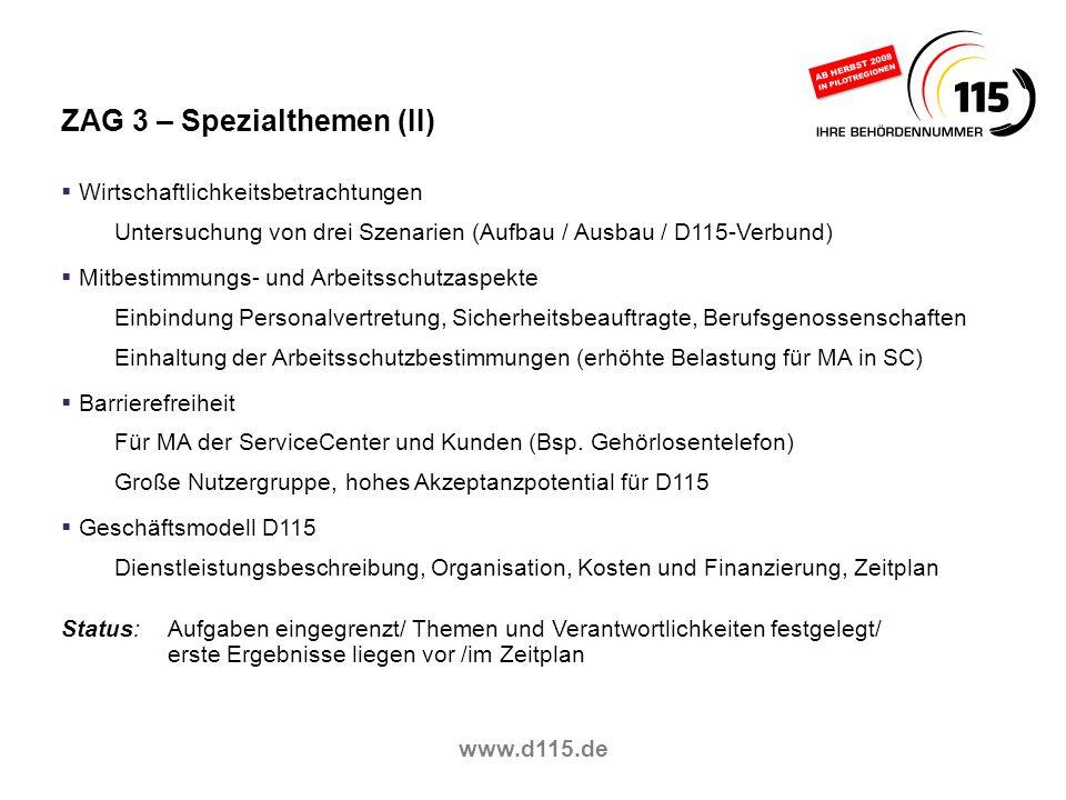 www.d115.de ZAG 3 – Spezialthemen (II) Wirtschaftlichkeitsbetrachtungen Untersuchung von drei Szenarien (Aufbau / Ausbau / D115-Verbund) Mitbestimmung