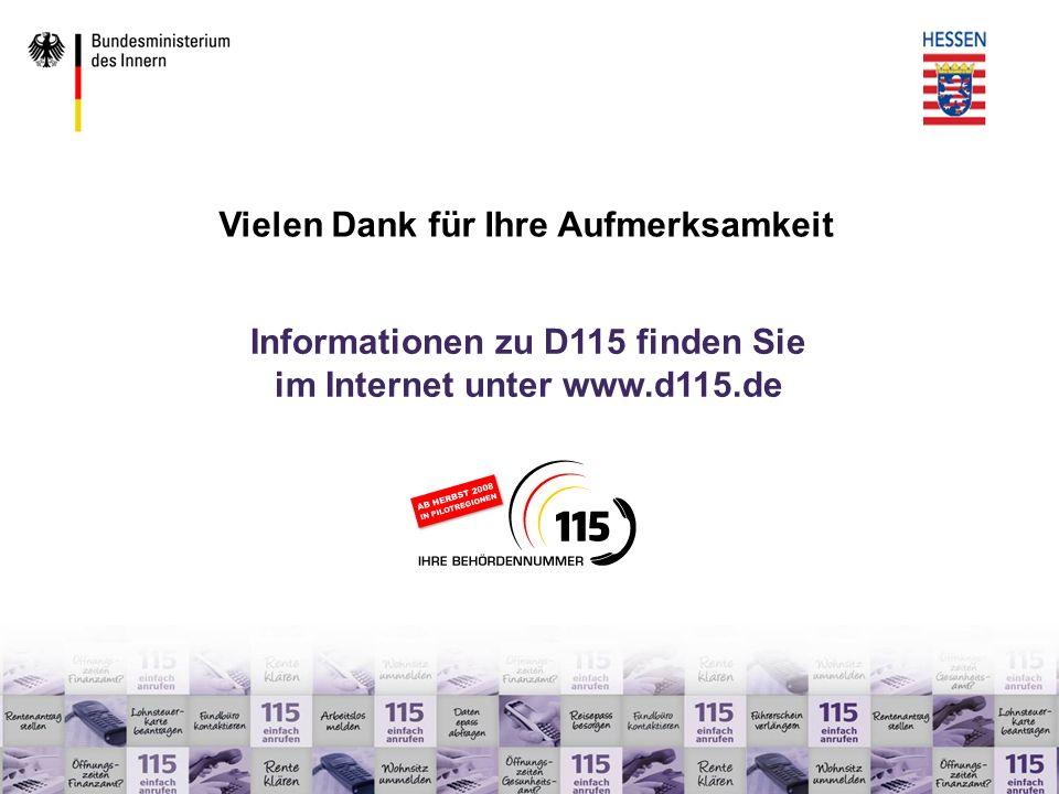 Informationen zu D115 finden Sie im Internet unter www.d115.de Vielen Dank für Ihre Aufmerksamkeit