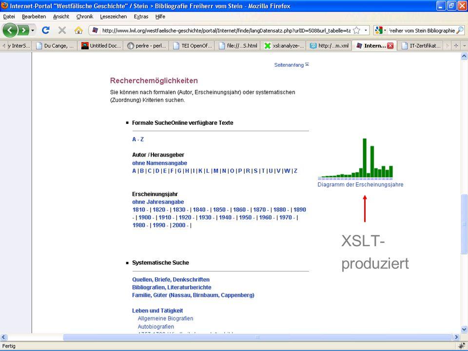 Institut für Dokumentologie und Editorik Spring School 2. März bis 5. März 2010 Datengewinnung-, anreicherung, -verarbeitungFolie 25 XSLT- produziert