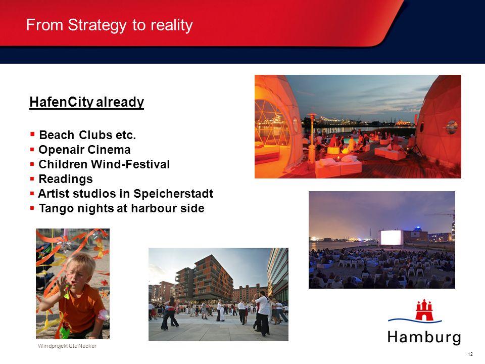 Oberthema... (weiß) Bitte überschreiben. Unterthema... (blau) Bitte überschreiben. 12 From Strategy to reality Windprojekt Ute Necker HafenCity alread