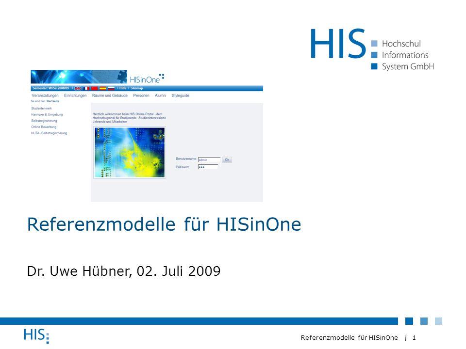 1 Referenzmodelle für HISinOne Dr. Uwe Hübner, 02. Juli 2009