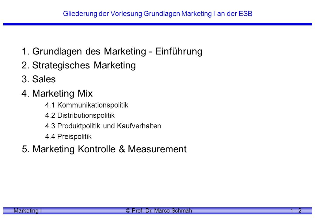 Marketing I© Prof.Dr. Marco Schmäh1 - 3 Was ist Marketing.