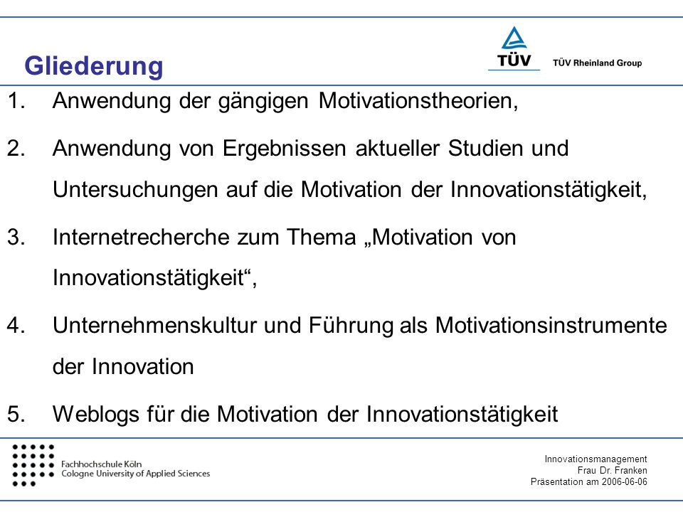 Innovationsmanagement Frau Dr.Franken Präsentation am 2006-06-06 Innovationsbedürfnis ist...