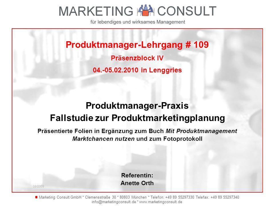Marketing Consult GmbH * Clemensstraße 30 * 80803 München * Telefon: +49 89 55297330 Telefax: +49 89 55297340 info@marketingconsult.de * www.marketing
