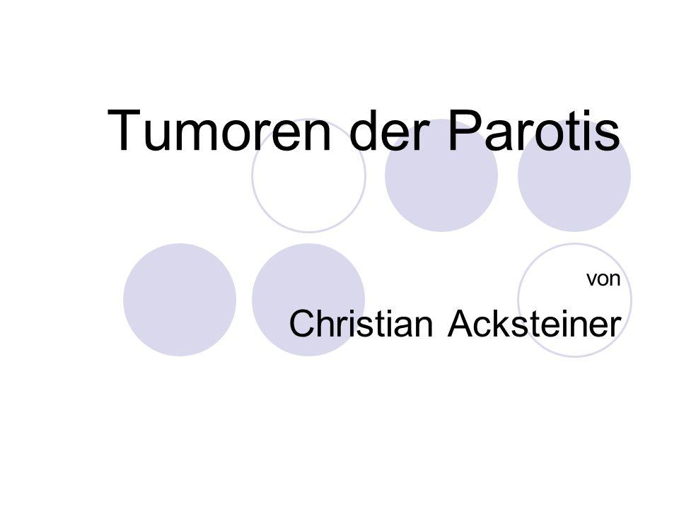 Tumoren der Parotis von Christian Acksteiner