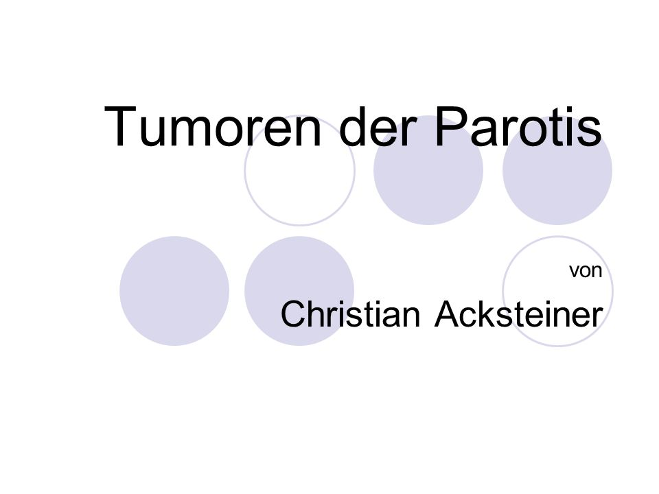 Inhalt Gutartige Parotistumoren Pleomorphes Adenom Monomorphe Adenome Zystadenolymphom (=Warthin-Tumor) Onkozytome Hämangiome Bösartige Parotistumoren