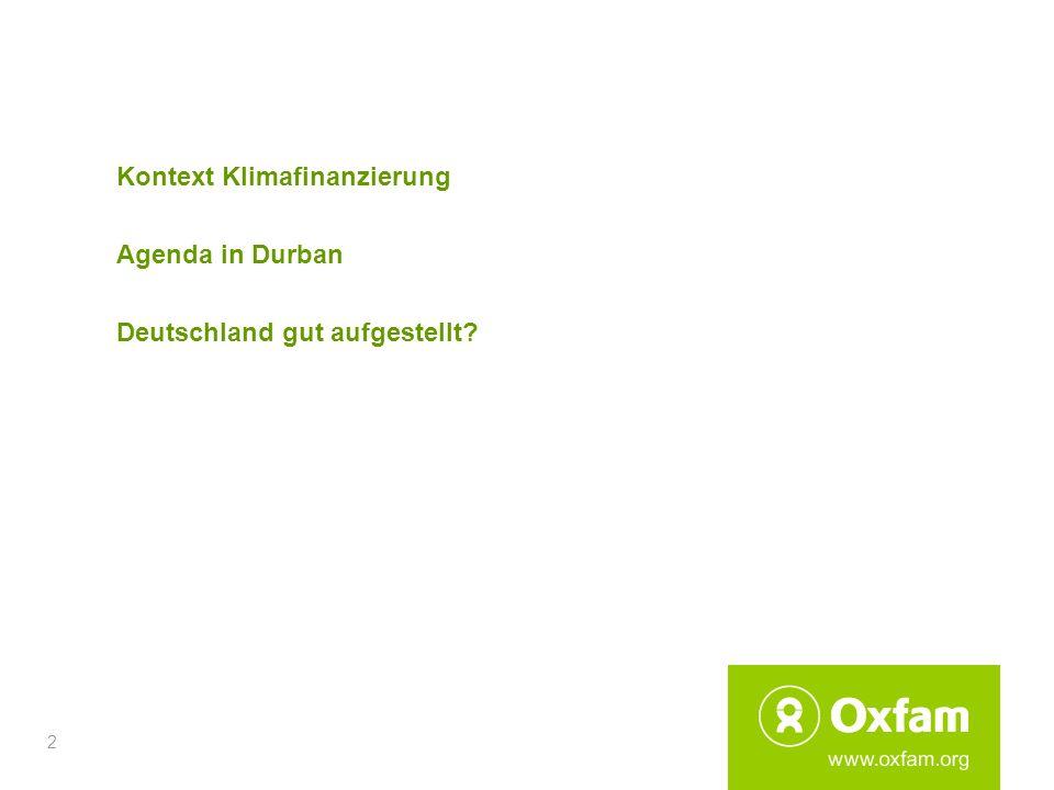 2 Kontext Klimafinanzierung Agenda in Durban Deutschland gut aufgestellt?