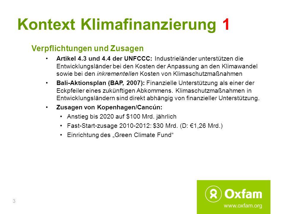 3 Kontext Klimafinanzierung 1 Verpflichtungen und Zusagen Artikel 4.3 und 4.4 der UNFCCC: Industrieländer unterstützen die Entwicklungsländer bei den