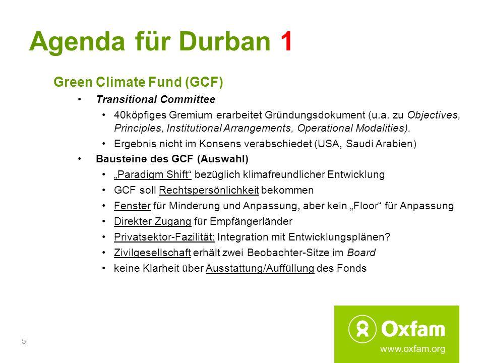 5 Agenda für Durban 1 Green Climate Fund (GCF) Transitional Committee 40köpfiges Gremium erarbeitet Gründungsdokument (u.a. zu Objectives, Principles,