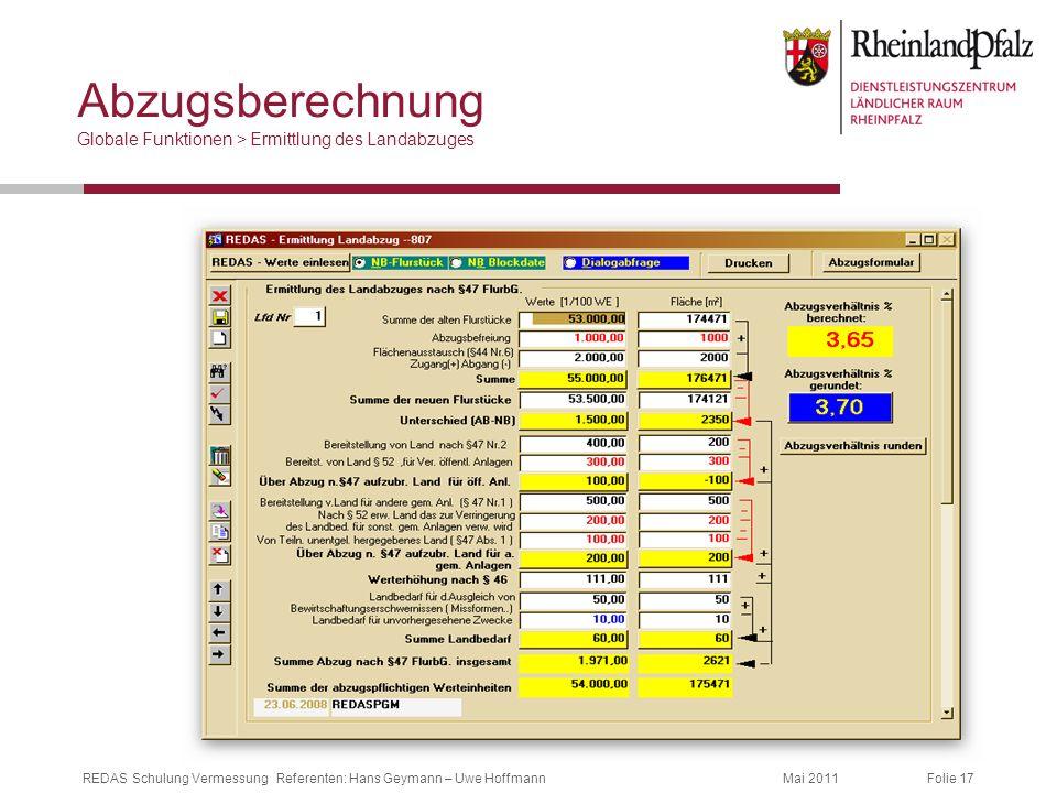 Folie 17Mai 2011REDAS Schulung Vermessung Referenten: Hans Geymann – Uwe Hoffmann Abzugsberechnung Globale Funktionen > Ermittlung des Landabzuges
