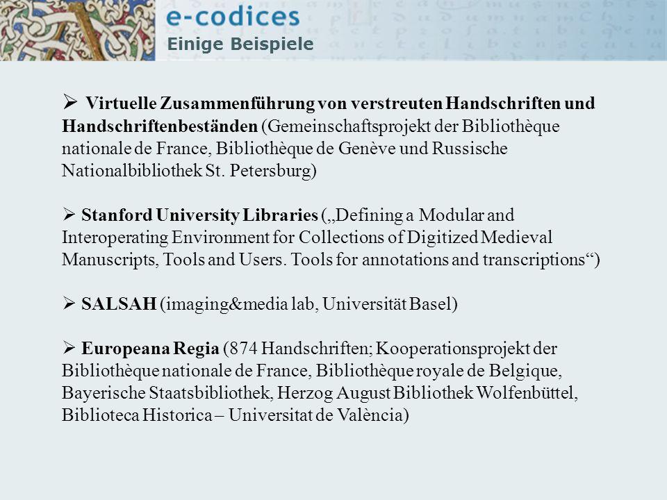 Einige Beispiele Virtuelle Zusammenführung von verstreuten Handschriften und Handschriftenbeständen (Gemeinschaftsprojekt der Bibliothèque nationale d